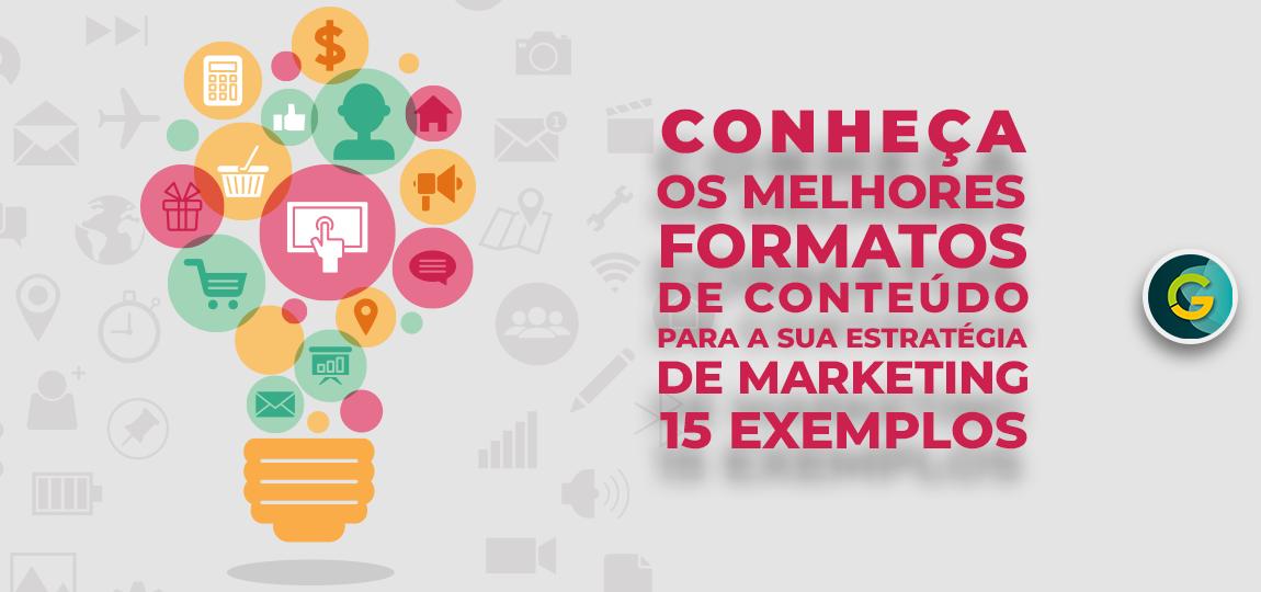 Conheça os Melhores Formatos de Conteúdo para a sua Estratégia de Marketing [15 Exemplos]