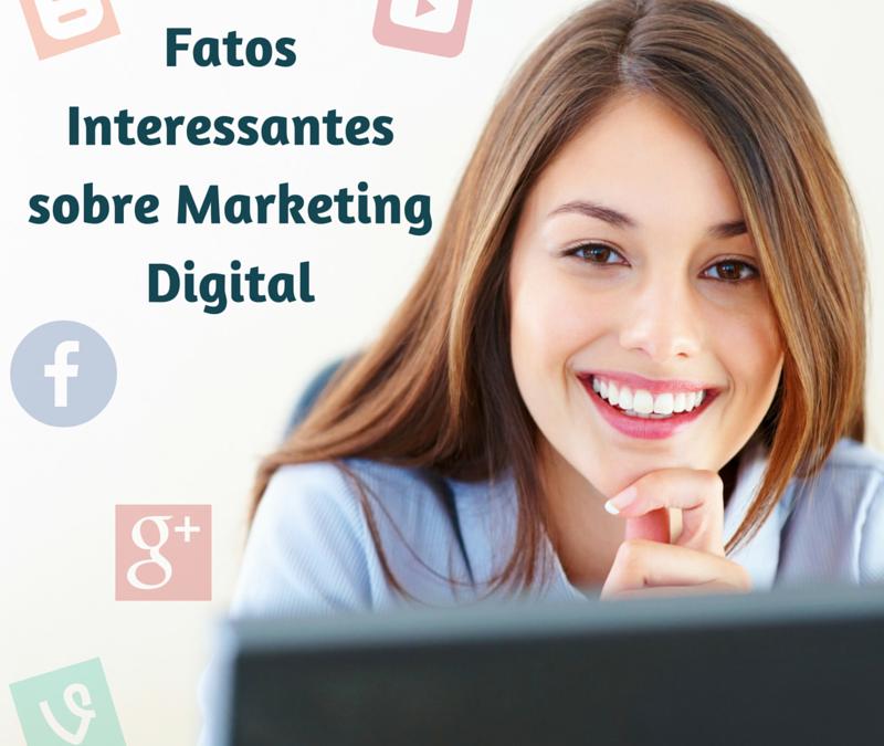 10 Fatos Interessantes Sobre Marketing Digital