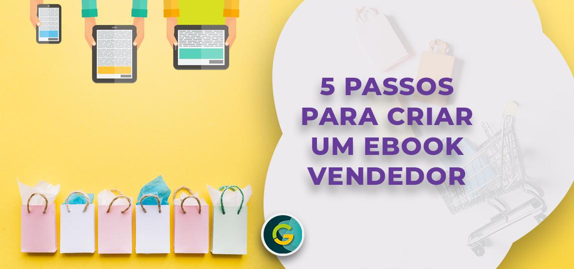 #5 Passos para Criar um Ebook Vendedor