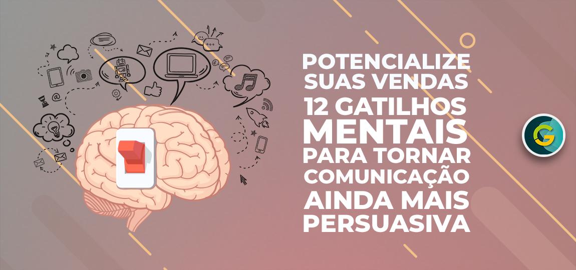 [Potencialize suas Vendas] – 12 Gatilhos Mentais para Tornar a Sua Comunicação Ainda mais Persuasiva
