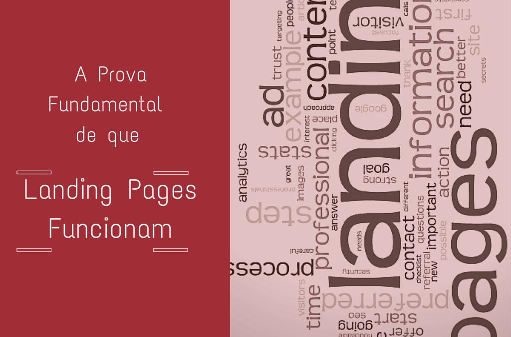 A Prova Fundamental de que Landing Pages Funcionam