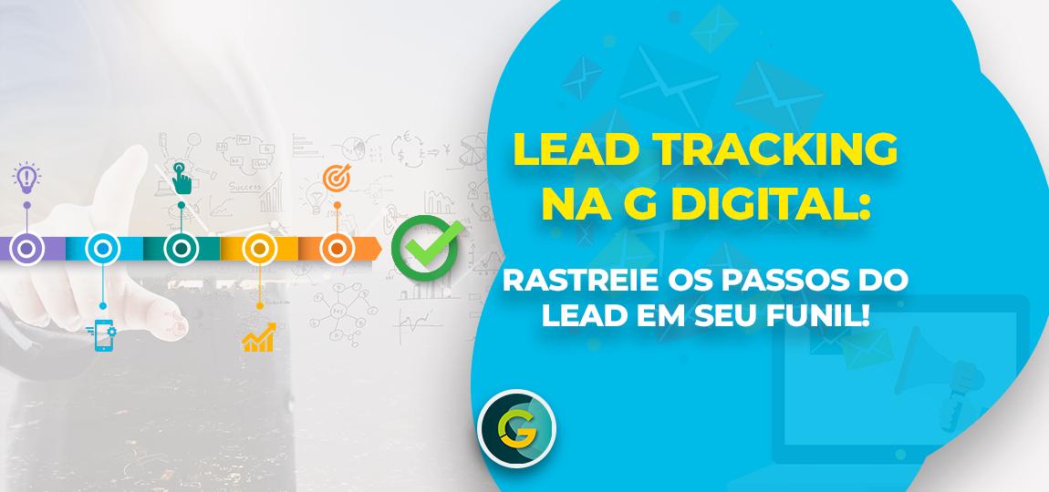 Lead Tracking na G Digital: Rastreie os Passos do Lead em Seu Funil