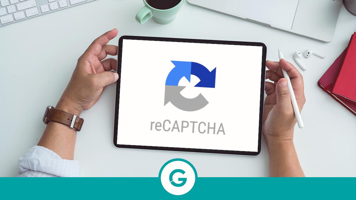 Novidade G: Saiba Como o reCAPTCHA irá proteger e-mails falsos do seu funil de vendas.