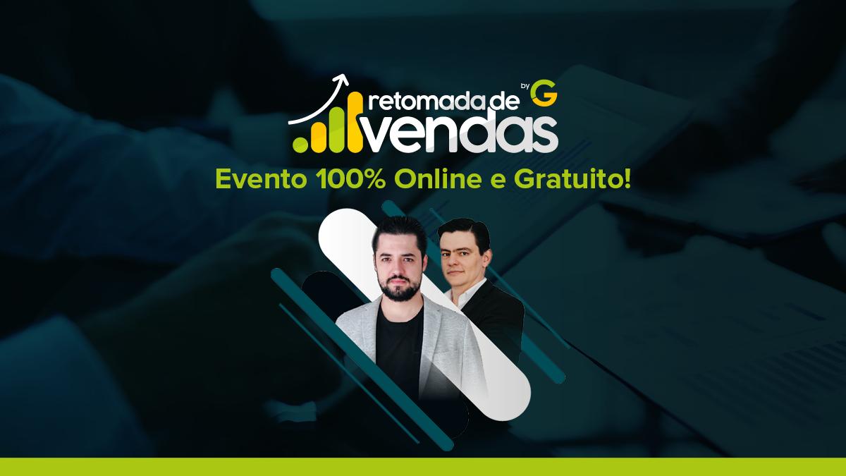 Retomada de Vendas: O evento online da G Digital sobre estratégias usadas pelos negócios que cresceram na crise. Participe!